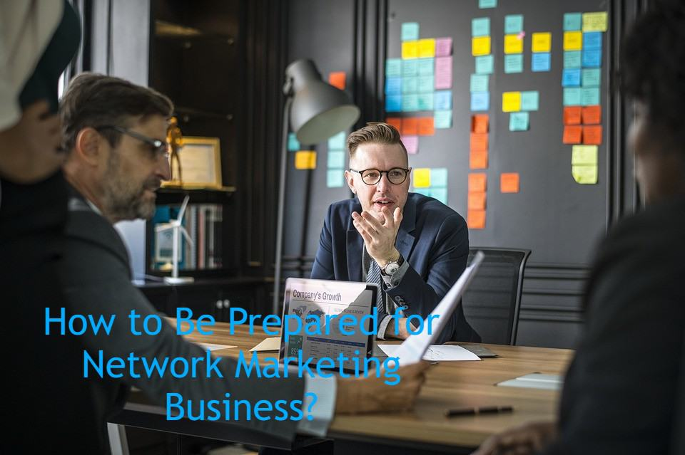 How to be prepared for a Network Marketing Business? 2