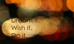 anything can be achieved with dreams