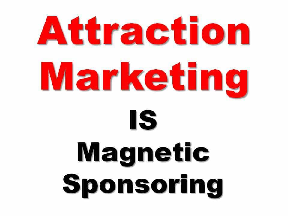 attraction marketing magnetic sponsoring